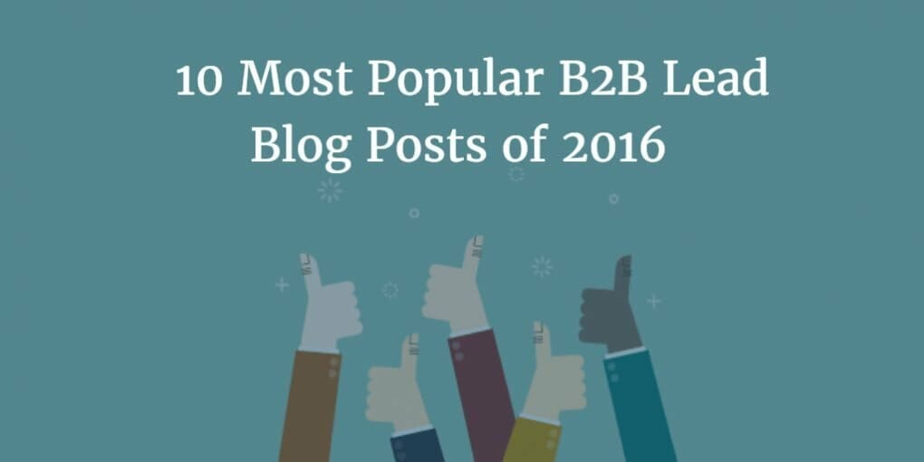 b2b lead generation, 10 Most Popular B2B Lead Generation Blog Posts of 2016