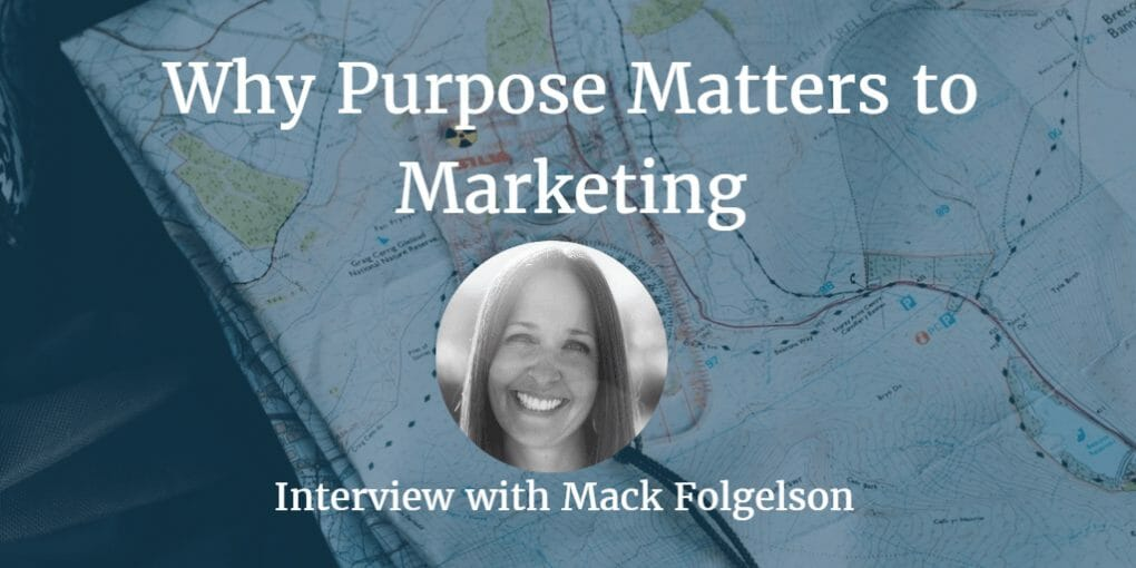 Picture of Mack Folgelson on why purpose matters to marketing