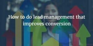 Lead management improves conversion