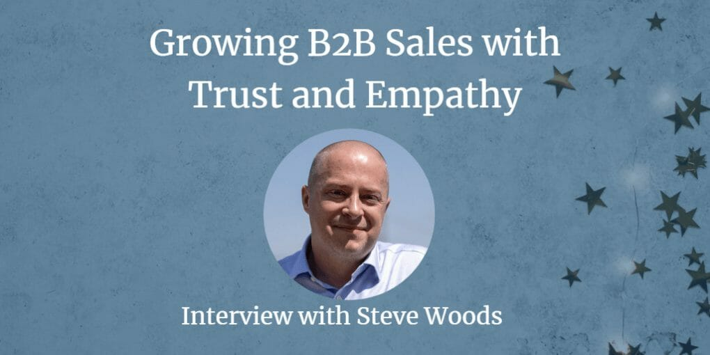 sales, Growing B2B Sales with Trust and Empathy