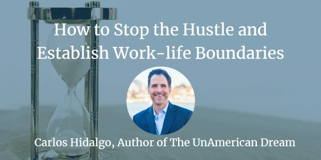 , How to stop the hustle and establish work-life boundaries
