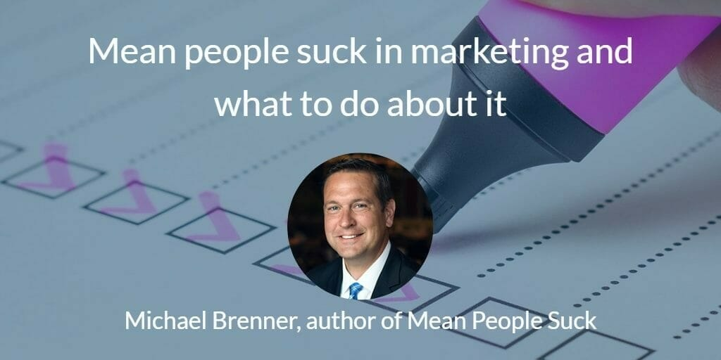 , Mean people suck in marketing and what to do about it